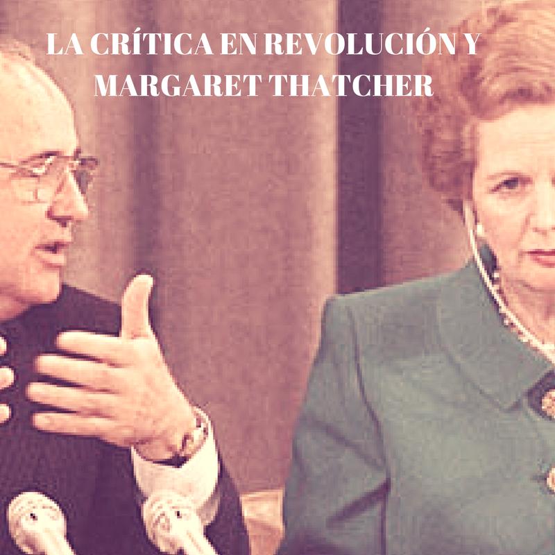 LA CRÍTICA EN LA REVOLUCIÓN Y MARGARET THATCHER