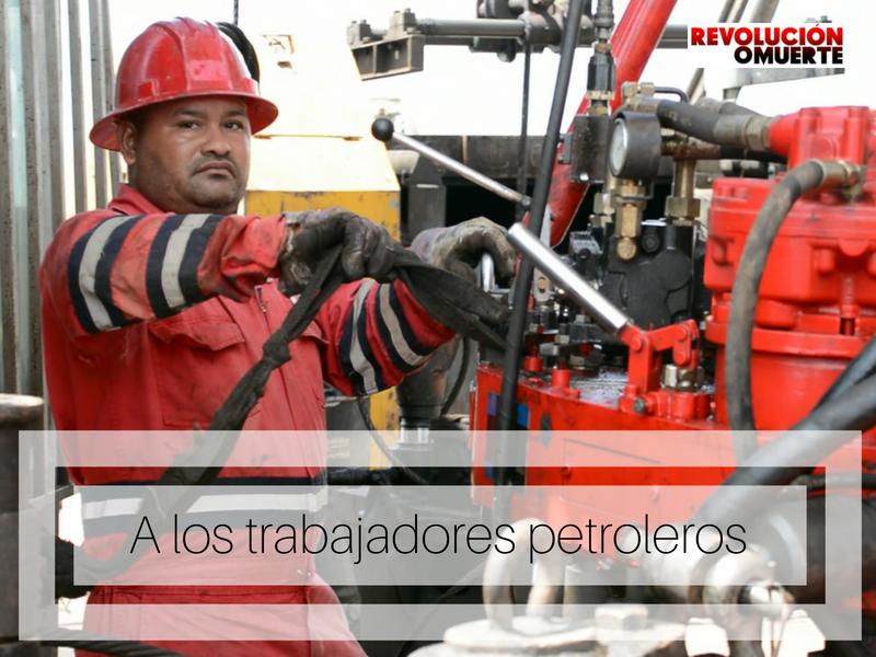 A Los Trabajadores Petroleros