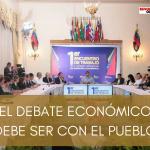 EL DEBATE ECONÓMICO DEBE SER CON EL PUEBLO
