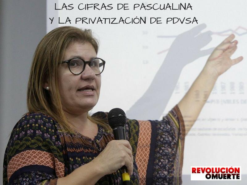 LAS CIFRAS DE PASCUALINA Y LA PRIVATIZACIÓN DE PDVSA