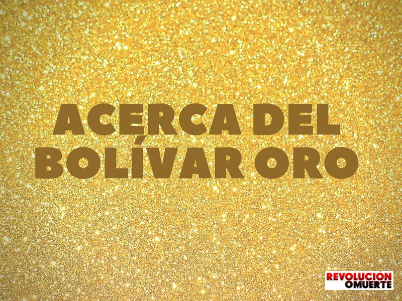 Acerca Del Bolívar Oro
