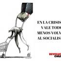 EN LA CRISIS SE VALE TODO MENOS VOLVER AL SOCIALISMO-2