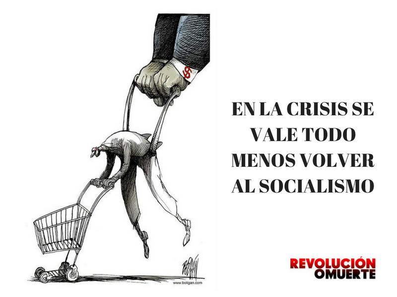 EN LA CRISIS SE VALE TODO MENOS VOLVER AL SOCIALISMO 2
