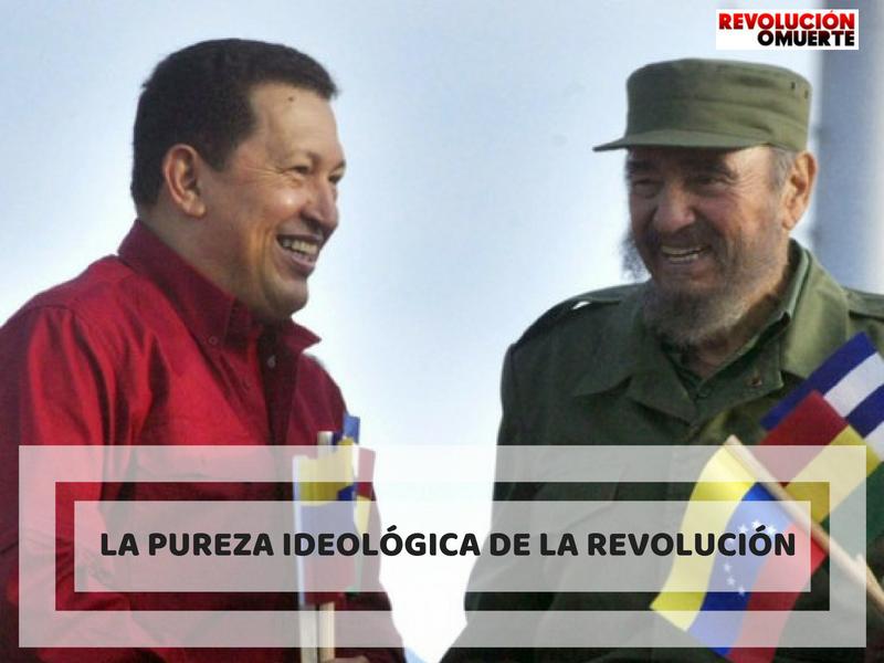 LA PUREZA IDEOLÓGICA DE LA REVOLUCIÓN 4