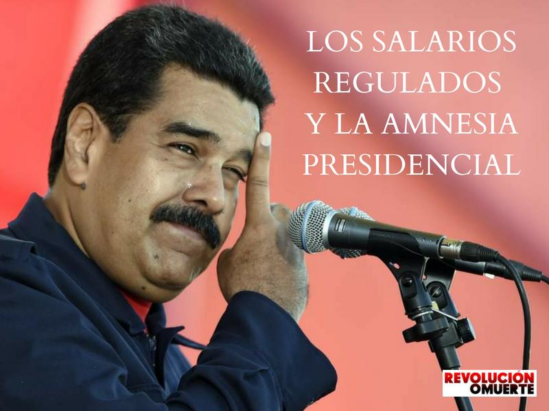 LOS SALARIOS REGULADOS Y LA AMNESIA PRESIDENCIAL