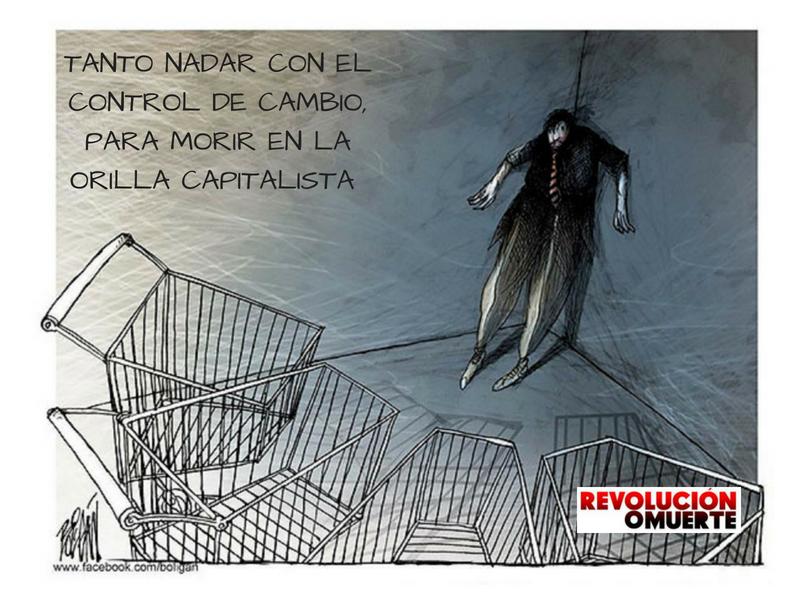 TANTO NADAR CON EL CONTROL DE CAMBIO, PARA MORIR EN LA ORILLA CAPITALISTA