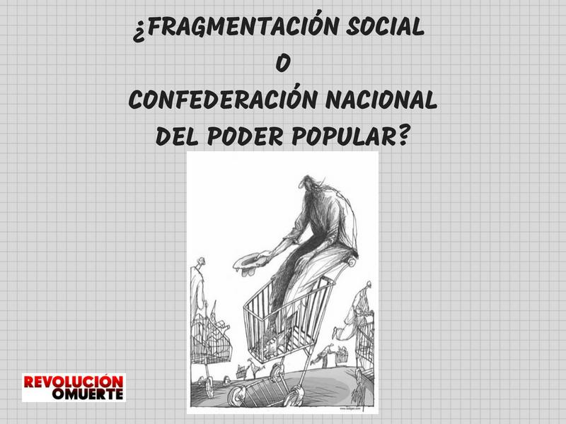 ¿FRAGMENTACIÓN SOCIAL O CONFEDERACIÓN DEL PODER POPULAR?