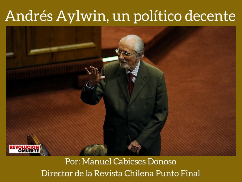 Andrés Aylwin, Un Político Decente