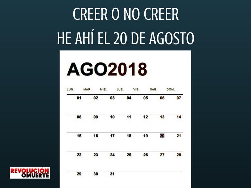 CREER O NO CREER, HE AHÍ EL 20 DE AGOSTO