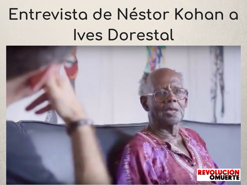 Entrevista De Néstor Kohan A Ives Dorestal