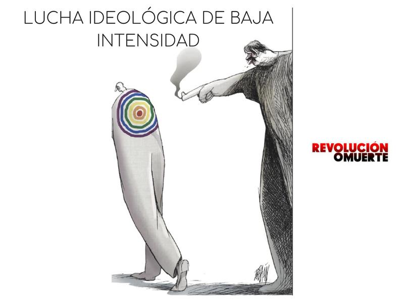 LUCHA IDEOLÓGICA DE BAJA INTENSIDAD 2