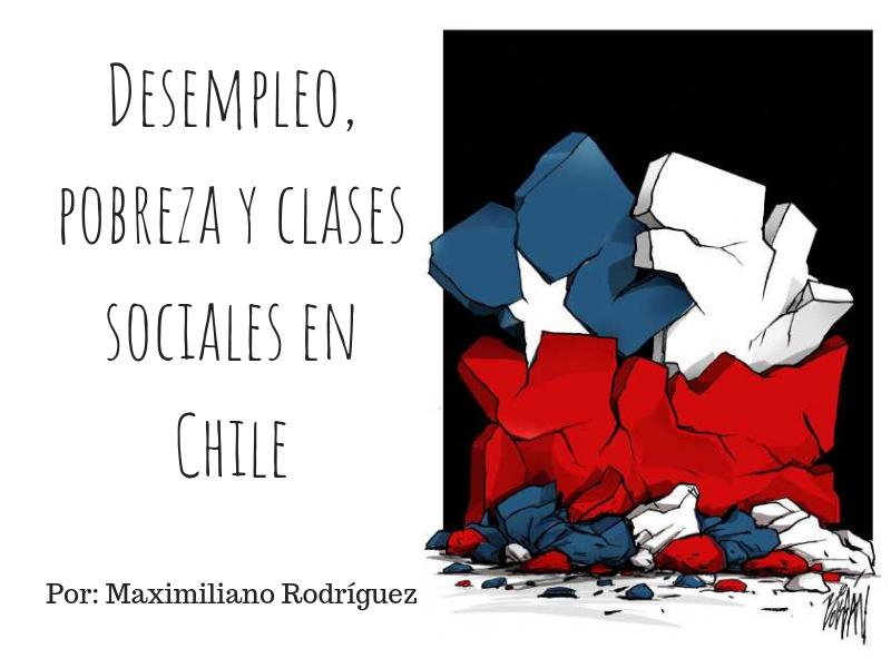 Desempleo, Pobreza Y Clases Sociales En Chile 2