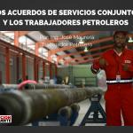 LOS ACUERDOS DE SERVICIOS CONJUNTOS Y LOS TRABAJADORES PETROLEROS-2