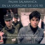 PALMA SALAMANCA EN LA VORÁGINE DE LOS 90