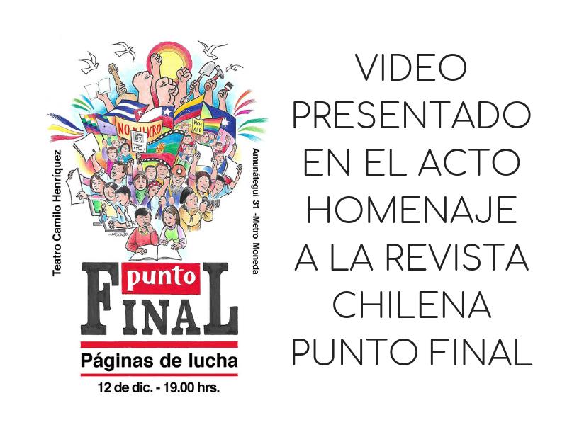 VIDEO PRESENTADO EN EL ACTO HOMENAJE A LA REVISTA CHILENA PUNTO FINAL