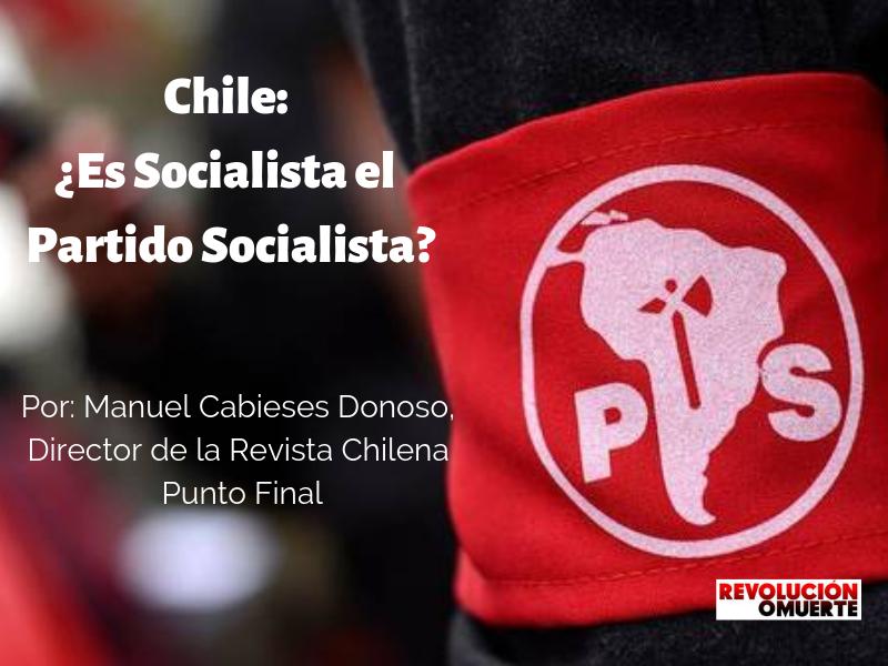 Chile  ¿Es Socialista El Partido Socialista?