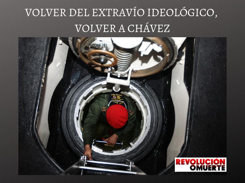 VOLVER DEL EXTRAVÍO IDEOLÓGICO, VOLVER A CHÁVEZ