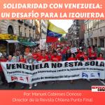 SOLIDARIDAD CON VENEZUELA_ UN DESAFÍO PARA LA IZQUIERDA
