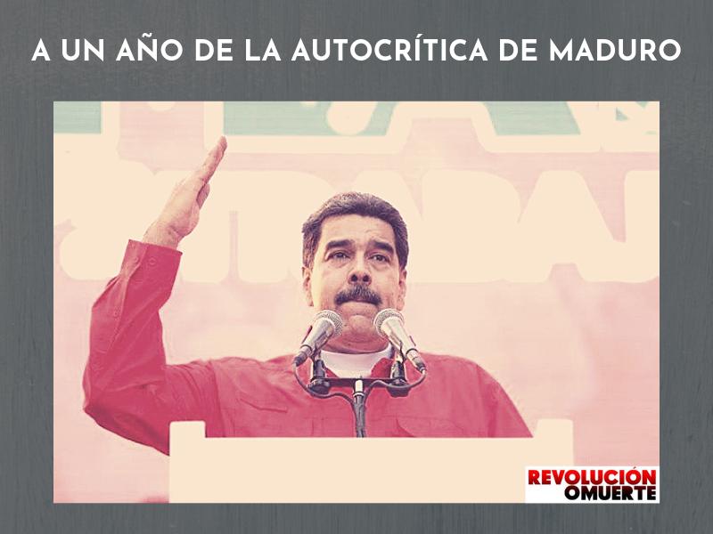 A UN AÑO DE LA AUTOCRÍTICA DE MADURO