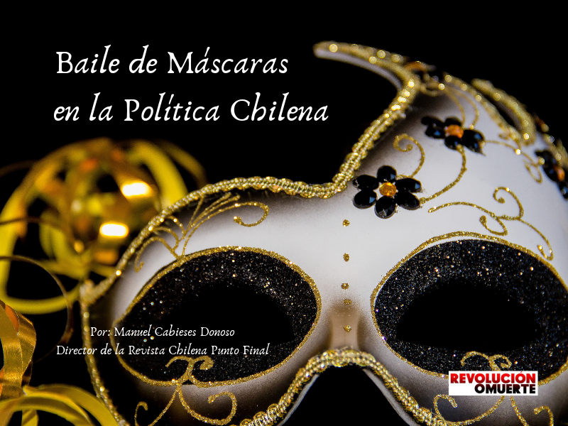 Baile De Máscaras En La Política Chilena