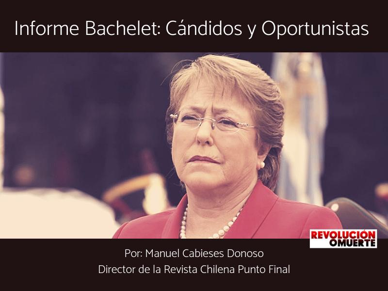 Informe Bachelet  Cándidos Y Oportunistas