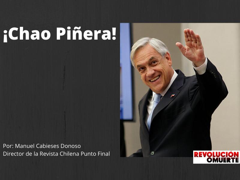 ¡Chao Piñera!