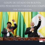 GOLPE DE ESTADO EN BOLIVIA_ DEBATES PENDIENTES Y SILENCIOS CÓMPLICES