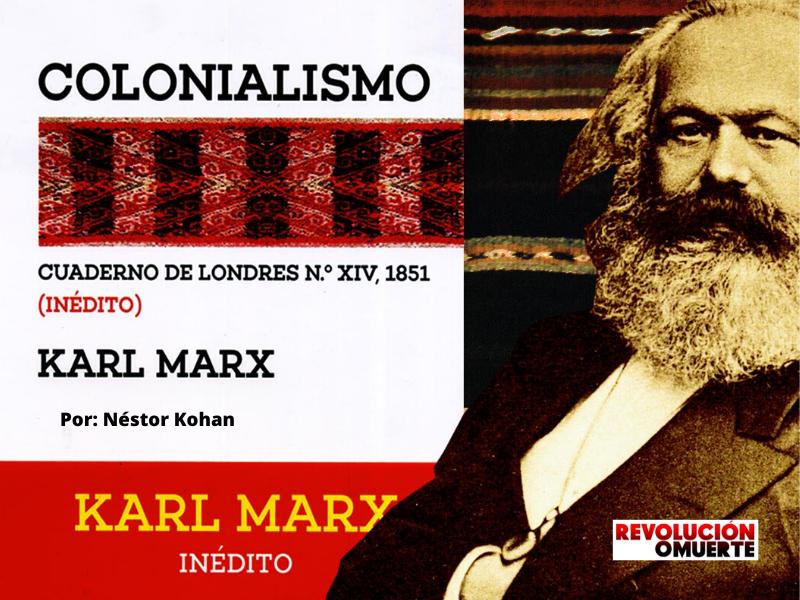 (Video) KARL MARX INEDITO: «COLONIALISMO» Cuaderno XIV (Londres, 1851). Nestor Kohan – Marcelo Delgadillo