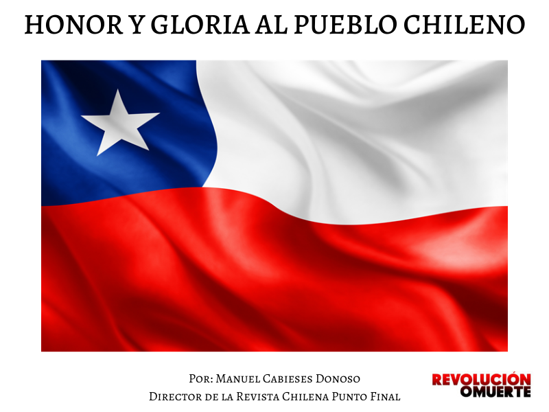 HONOR Y GLORIA AL PUEBLO CHILENO