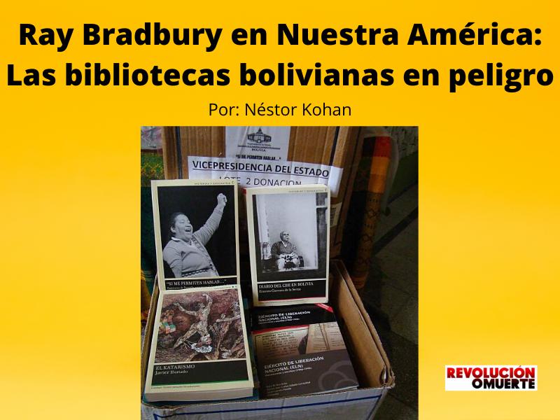 Ray Bradbury En Nuestra América: Las Bibliotecas Bolivianas En Peligro