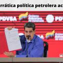 La errática política petrolera actual