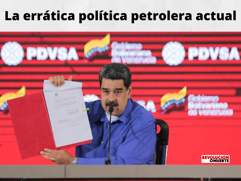 EDITORIAL: LA ERRÁTICA POLÍTICA PETROLERA ACTUAL