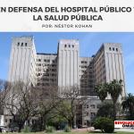 EN DEFENSA DEL HOSPITAL PÚBLICO Y LA SALUD PÚBLICA