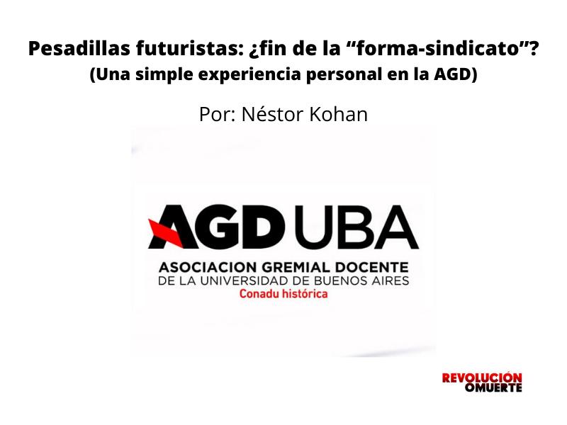 """Pesadillas Futuristas  ¿fin De La """"forma Sindicato""""?(Una Simple Experiencia Personal En La AGD)"""