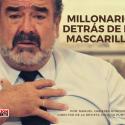 MILLONARIOS DETRÁS DE LAS MASCARILLAS