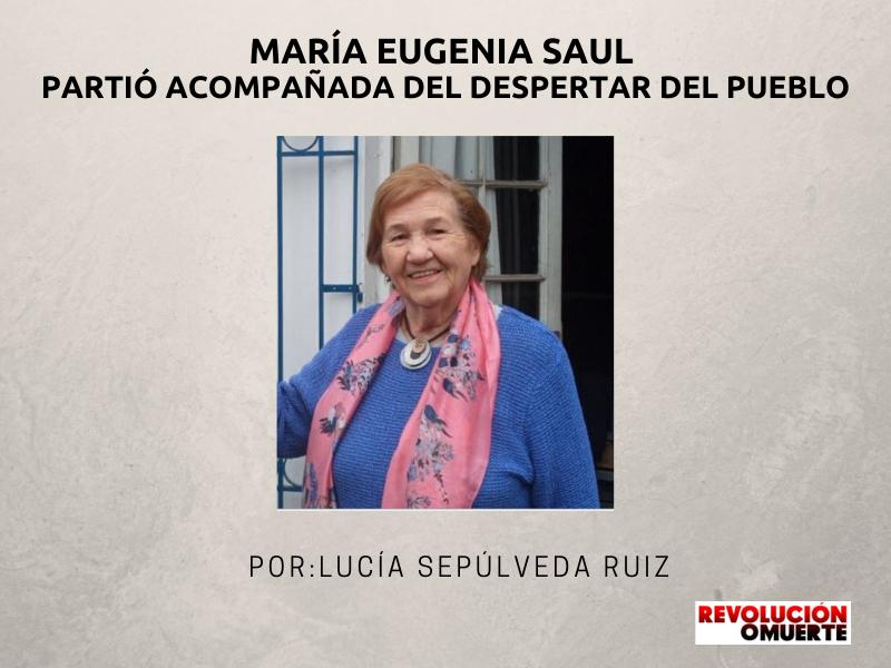 MARÍA EUGENIA SAUL PARTIÓ ACOMPAÑADA DEL DESPERTAR DEL PUEBLO