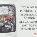 DEL SABOTAJE PETROLERO PARA RECUPERAR PDVSA AL BLOQUEO QUE JUSTIFICA SU PRIVATIZACIÓN-6