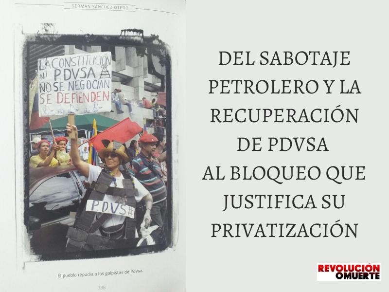 DEL SABOTAJE PETROLERO PARA RECUPERAR PDVSA AL BLOQUEO QUE JUSTIFICA SU PRIVATIZACIÓN 6