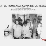 CUARTEL MONCADA_ CUNA DE LA REBELDÍA