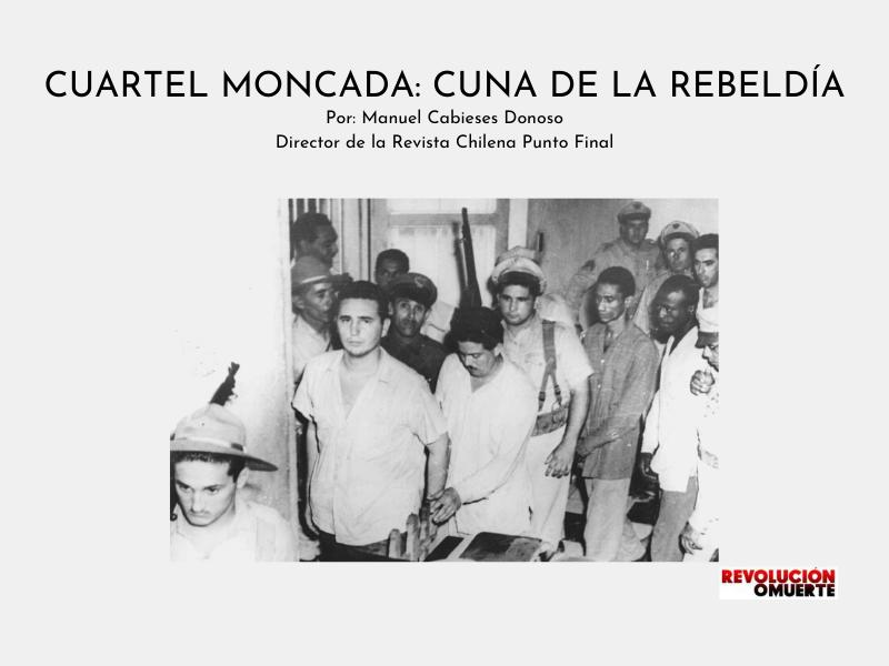 CUARTEL MONCADA  CUNA DE LA REBELDÍA