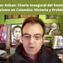 Néstor Kohan_ Charla Inaugural del Seminario Marxismo en Colombia_ Historia y Problemas