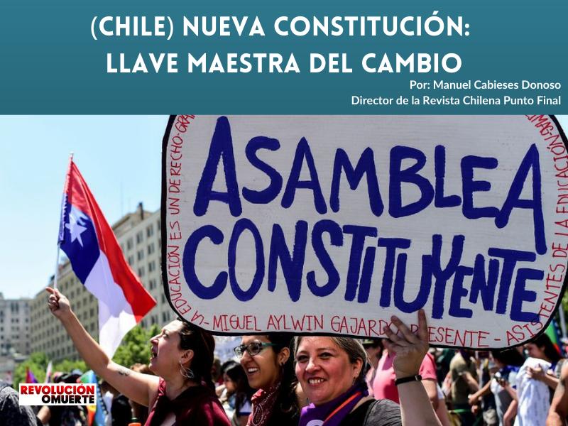 (CHILE) NUEVA CONSTITUCIÓN  LLAVE MAESTRA DEL CAMBIO