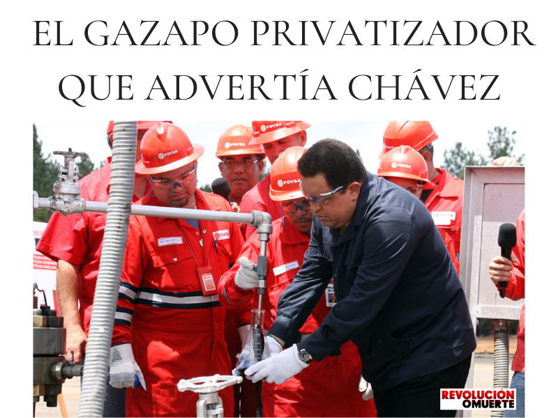 EDITORIAL: EL GAZAPO PRIVATIZADOR QUE ADVERTÍA CHÁVEZ