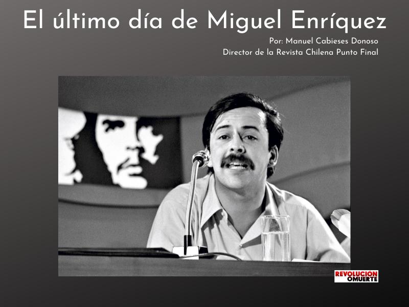 El último Día De Miguel Enríquez
