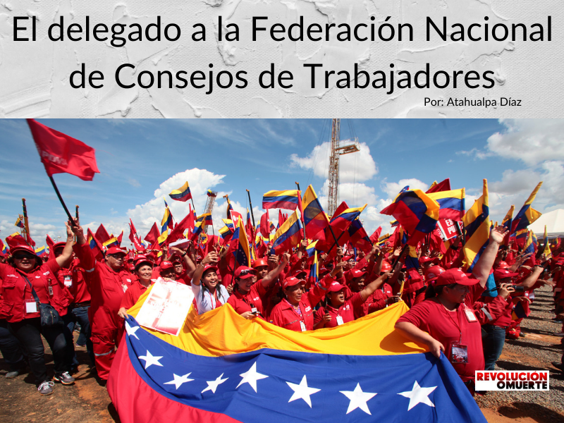 El Delegado A La Federación Nacional De Consejos De Trabajadores