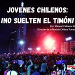 JOVENES CHILENOS_ ¡NO SUELTEN EL TIMÓN!