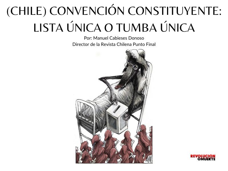 (CHILE) CONVENCIÓN CONSTITUYENTE  LISTA ÚNICA O TUMBA ÚNICA