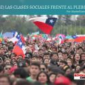 (CHILE) LAS CLASES SOCIALES FRENTE AL PLEBISCITO
