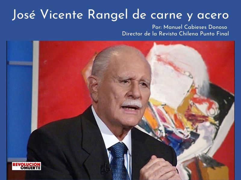 José Vicente Rangel De Carne Y Acero
