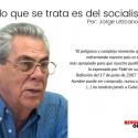 De lo que se trata es del socialismo